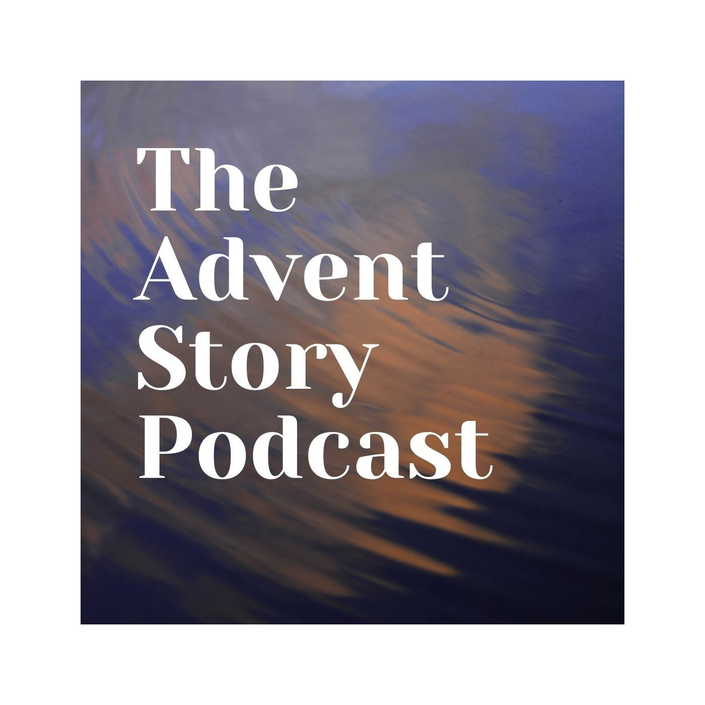 The Advent Story Podcast